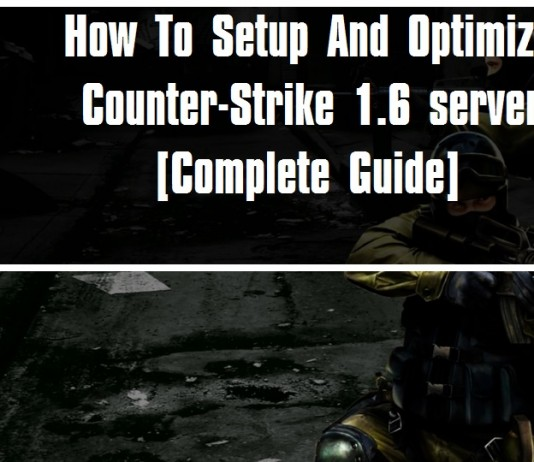 How To Setup & Optimize Counter-Strike 1.6 Server